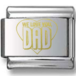 We Love You Dad Gold Laser Charm